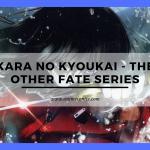 Kara no Kyoukai – The Other Fate Series
