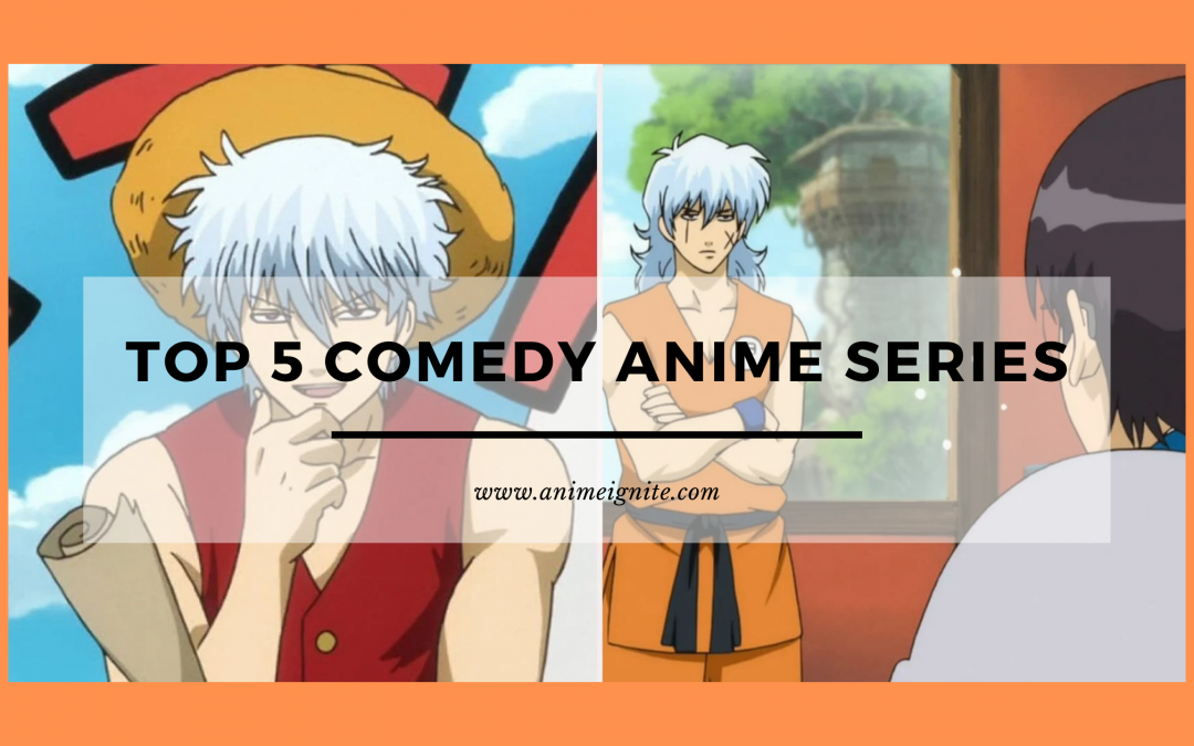 Top 5 Comedy Anime Series to Watch