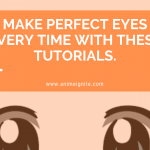 Anime Eyes - Make Perfect Eyes Every Time With These Tutorials