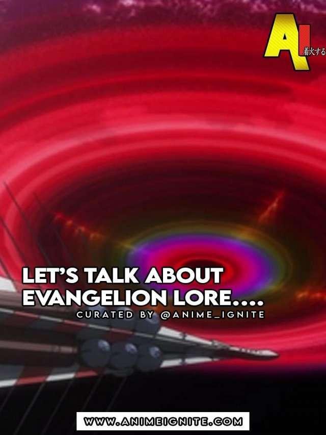 Lets Talk About Evangelion Lore